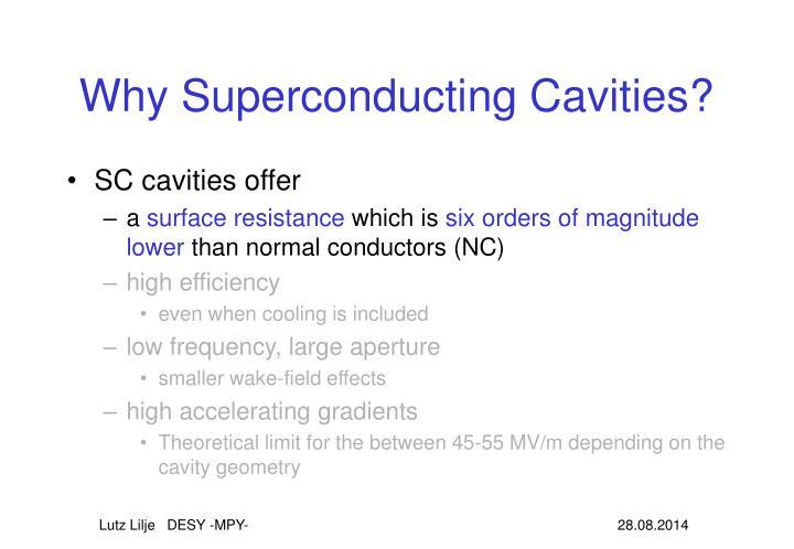 Why Superconducting Cavities?