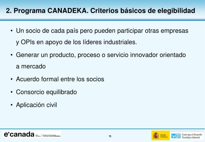 Un socio de cada país pero pueden participar otras empresas y OPIs en apoyo de los líderes industriales.
