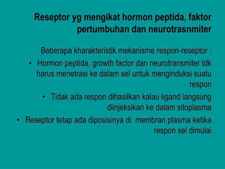Reseptor yg mengikat hormon peptida faktor pertumbuhan dan neurotrasnmiter