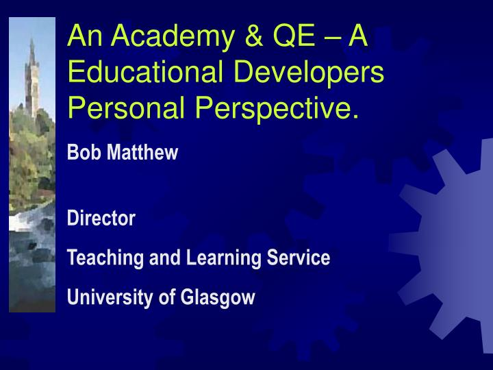 an academy qe a educational developers personal perspective n.