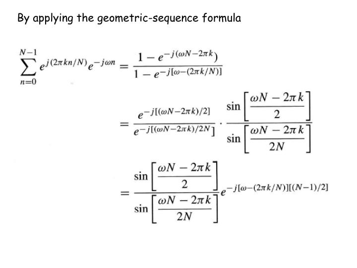 By applying the geometric-sequence formula