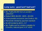 lump sums good luck bad luck