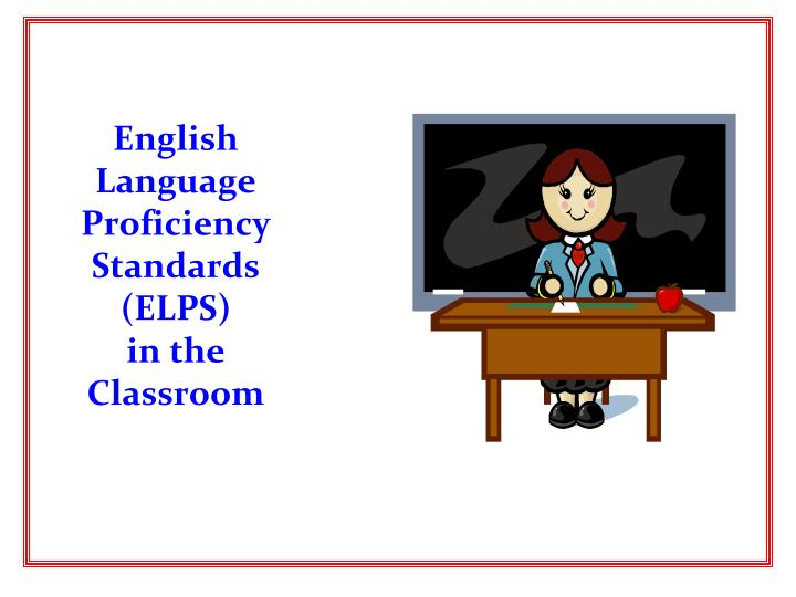 english language proficiency standards elps in the classroom n.