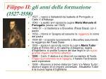 filippo ii gli anni della formazione 1527 1558