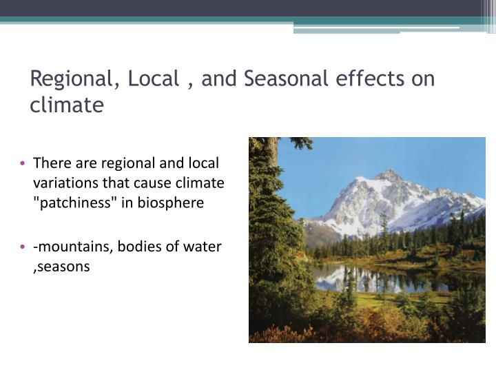 Regional, Local , and Seasonal effects on climate