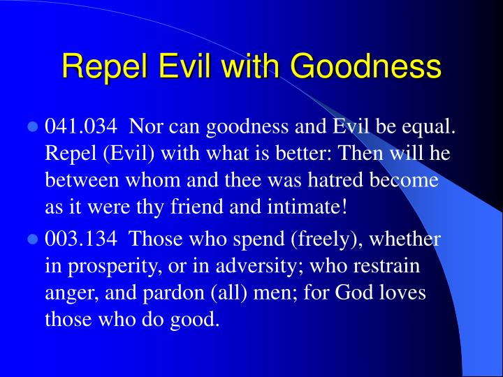 Repel Evil with Goodness