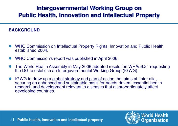 Intergovernmental working group on public health innovation and intellectual property
