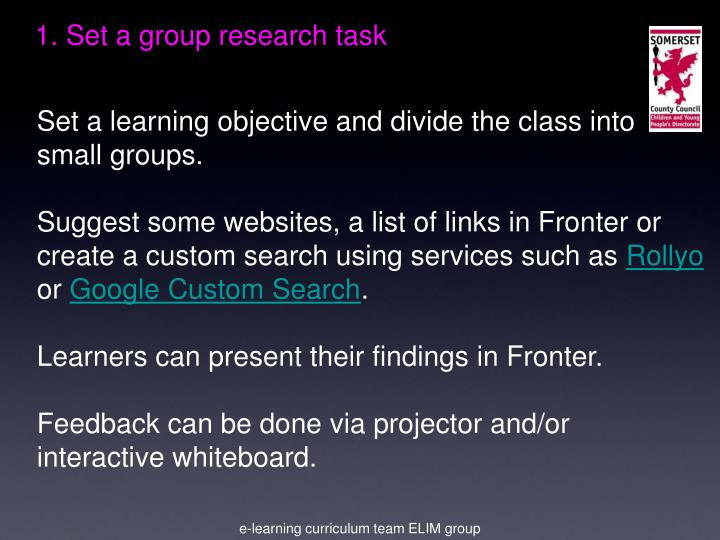 1. Set a group research task