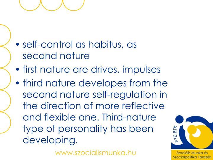 self-control as habitus, as second nature