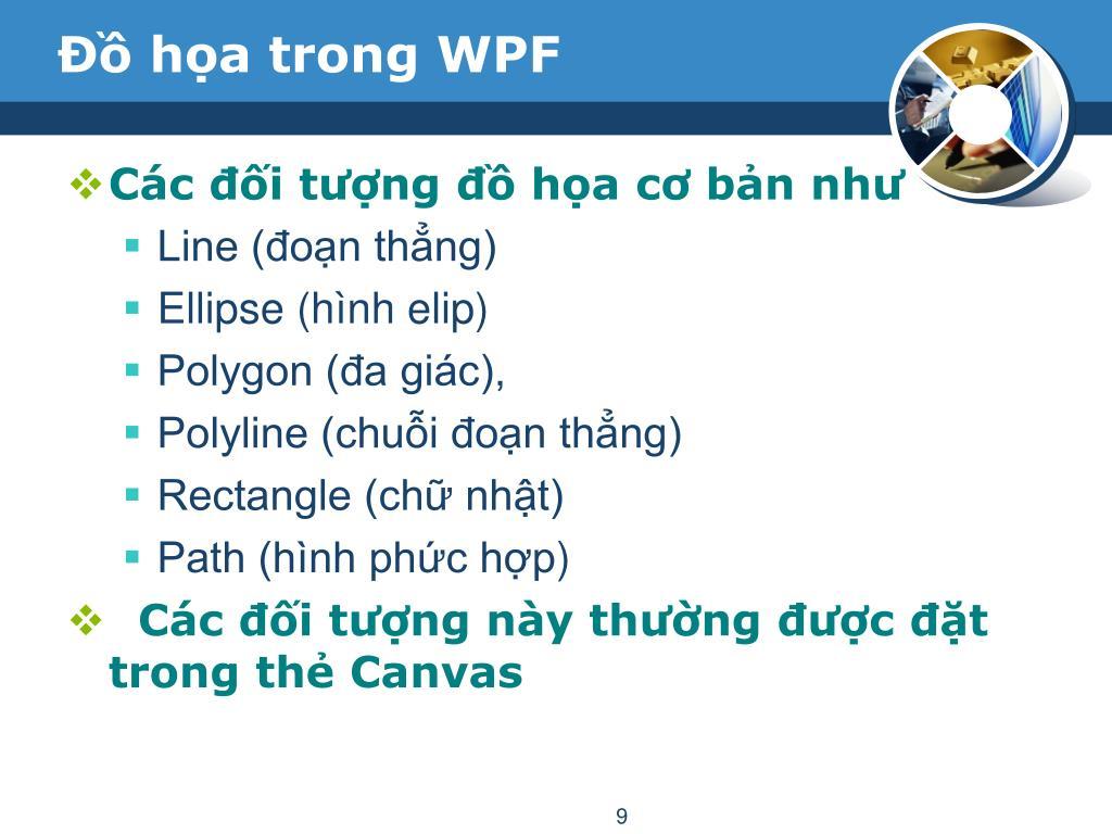 PPT - Công Nghệ  NET Đề tài : WPF PowerPoint Presentation - ID:3674484