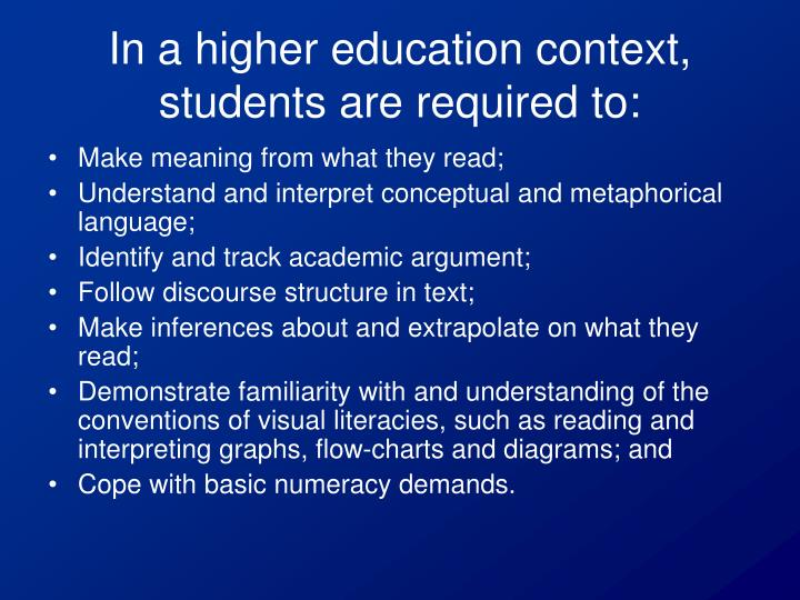 In a higher education context, students are required to: