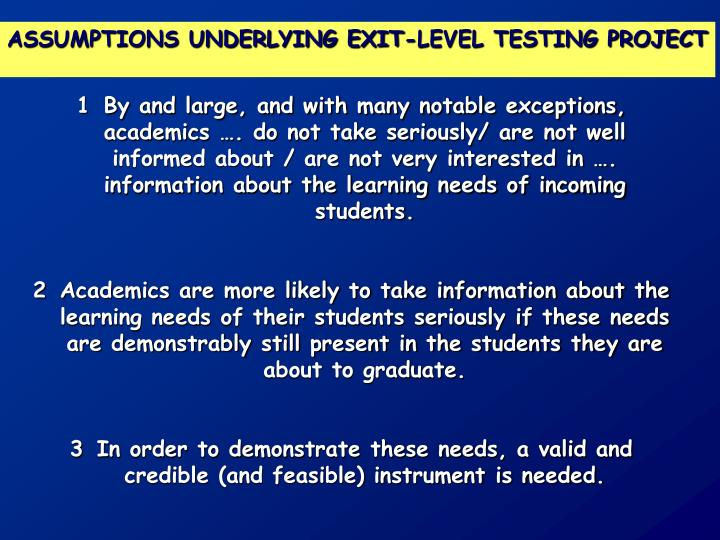 ASSUMPTIONS UNDERLYING EXIT-LEVEL TESTING PROJECT