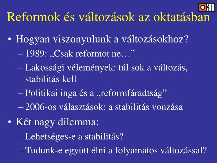 Reformok s v ltoz sok az oktat sban