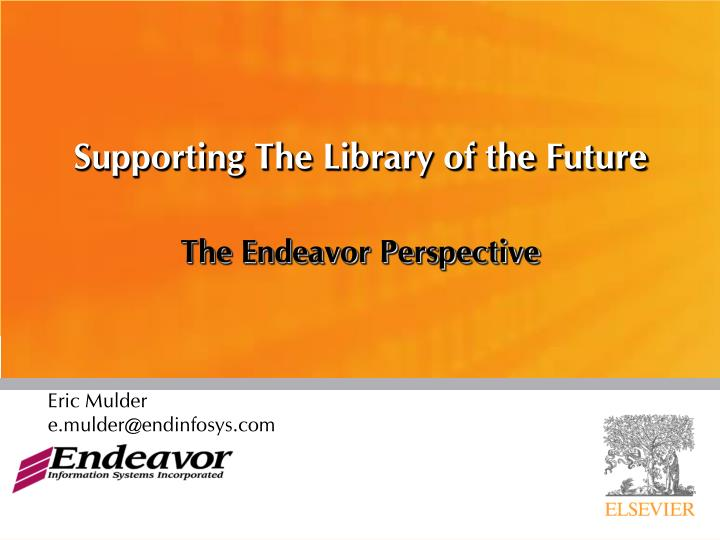 supporting the l ibrary of the f uture n.