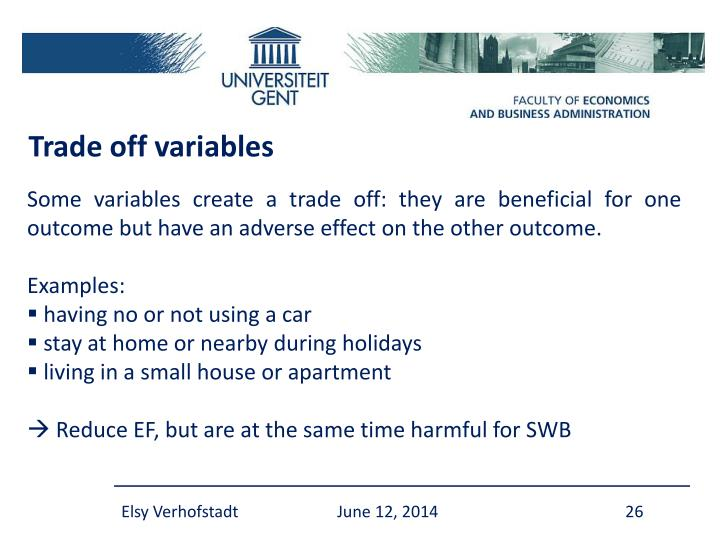 Trade off variables