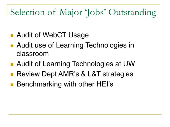 Selection of Major 'Jobs' Outstanding
