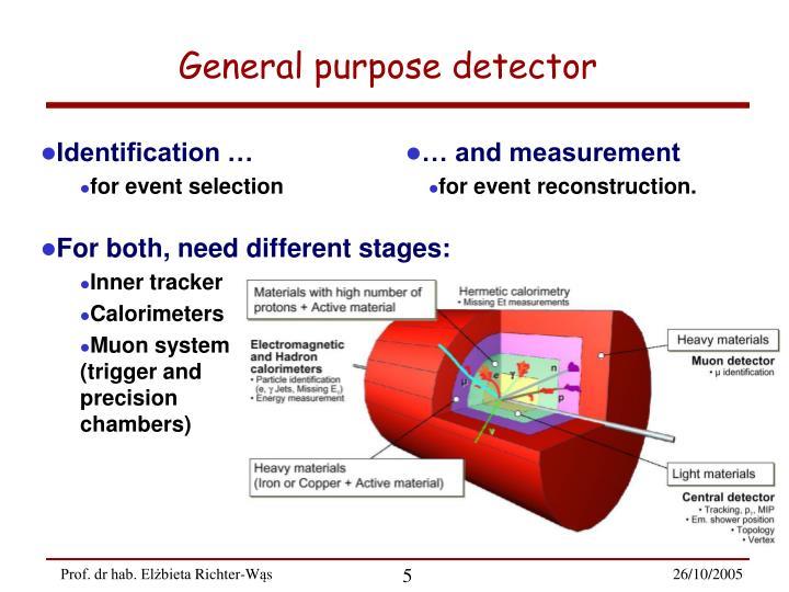 General purpose detector