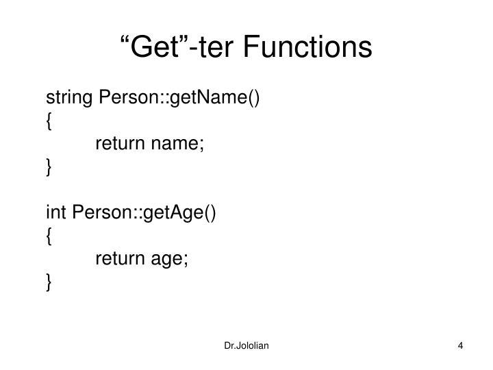 """""""Get""""-ter Functions"""