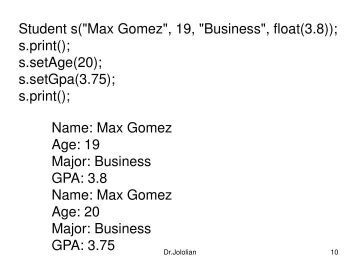 """Student s(""""Max Gomez"""", 19, """"Business"""", float(3.8));"""
