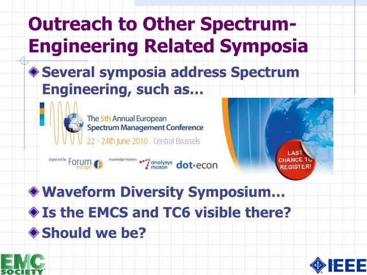 Outreach to other spectrum engineering related symposia