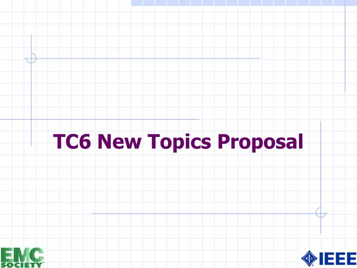 Tc6 new topics proposal