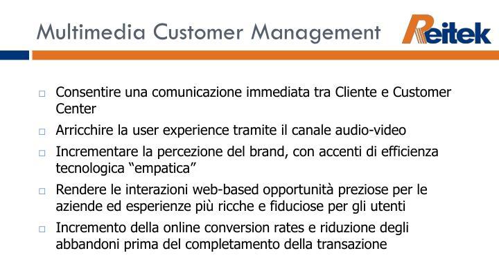 Multimedia Customer Management