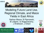modeling future land use regional climate and maize yields in east africa