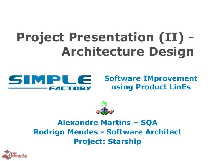 project presentation ii architecture design n.