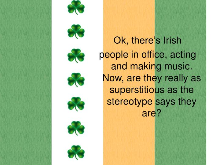 Ok, there's Irish