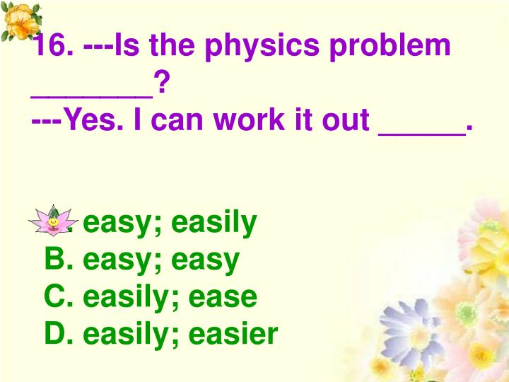 16. ---Is the physics problem _______?