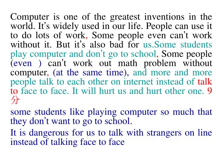 Computer is one of the greatest inventions in the world. It