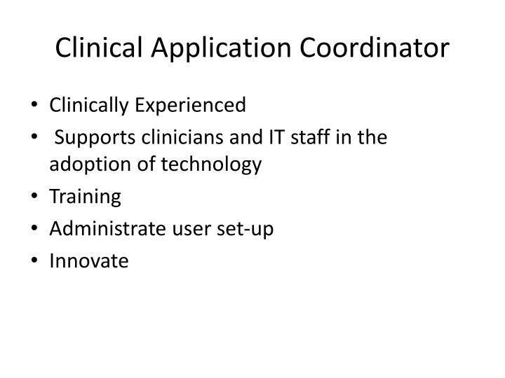 clinical resource coordinator Clinical resource coordinators make sure a healthcare facility's available resources are being used properly acting as a liaison between patients, physicians and other parties, clinical resource coordinators facilitate the delivery of healthcare services.
