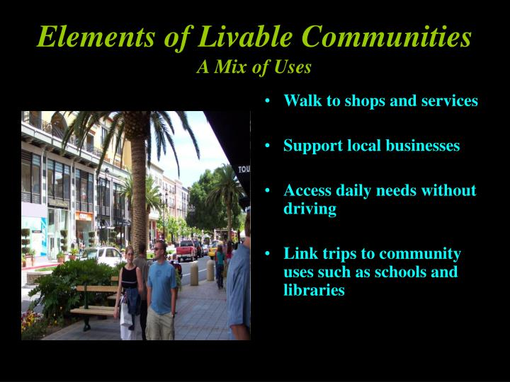 Elements of livable communities a mix of uses