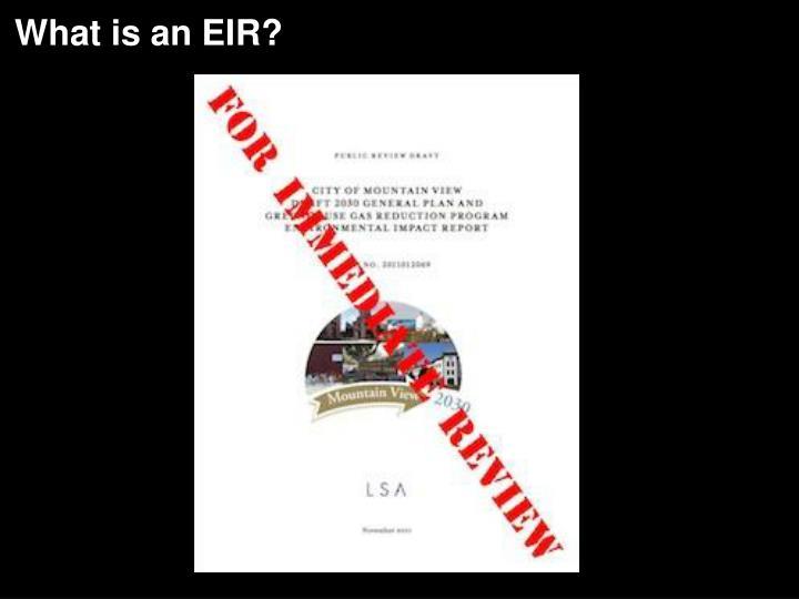 What is an EIR?