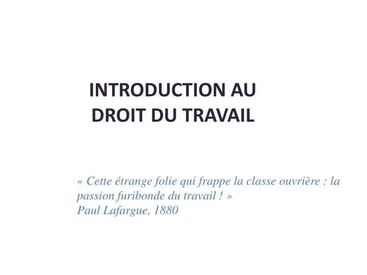 1c27cf2d03c PPT - INTRODUCTION AU DROIT DU TRAVAIL PowerPoint Presentation - ID ...