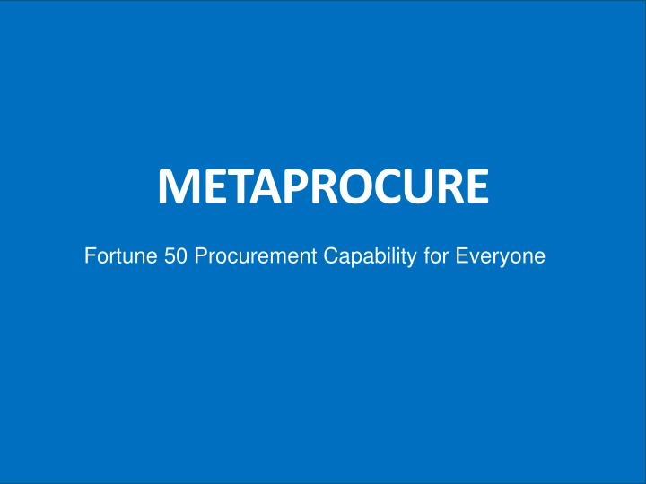 Fortune 50 Procurement Capability for Everyone