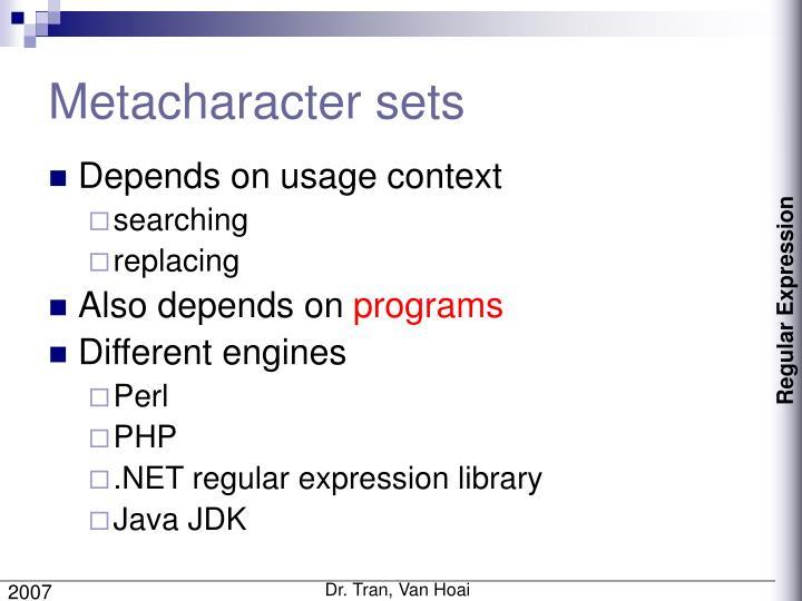 Metacharacter sets