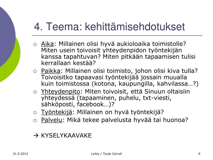 4. Teema: kehittämisehdotukset