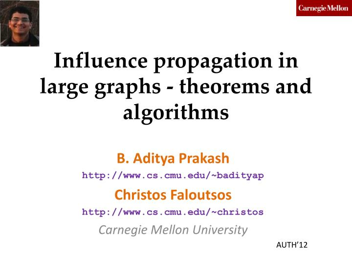 Influence propagation in large graphs theorems and algorithms