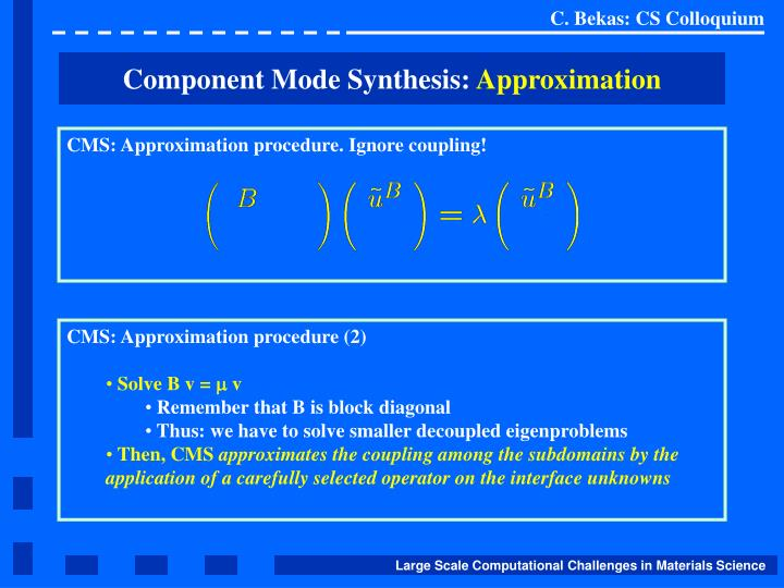 CMS: Approximation procedure. Ignore coupling!