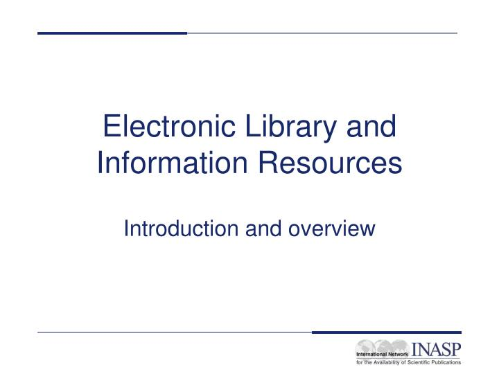 electronic library and information resources n.