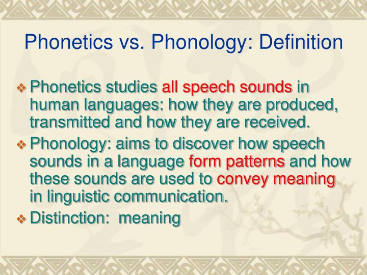 phonetics phonology by anntina fyvonnequehz Phonetics and phonology in the sound pattern of english, one of the main aims is to factor out many more redundancies from the words' phonological representations and to fill in these redundancies by rule.