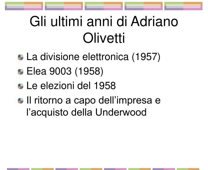 Gli ultimi anni di Adriano Olivetti