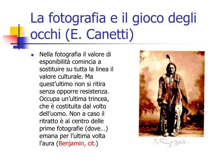 La fotografia e il gioco degli occhi (E. Canetti)