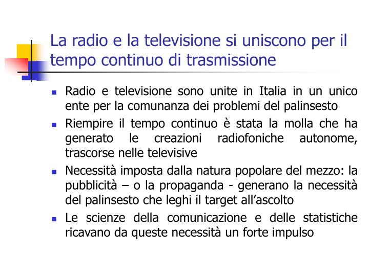La radio e la televisione si uniscono per il tempo continuo di trasmissione