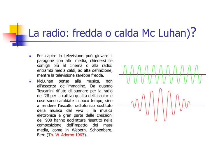 La radio: fredda o calda Mc Luhan)