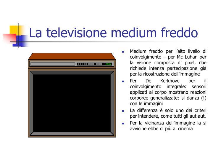 La televisione medium freddo
