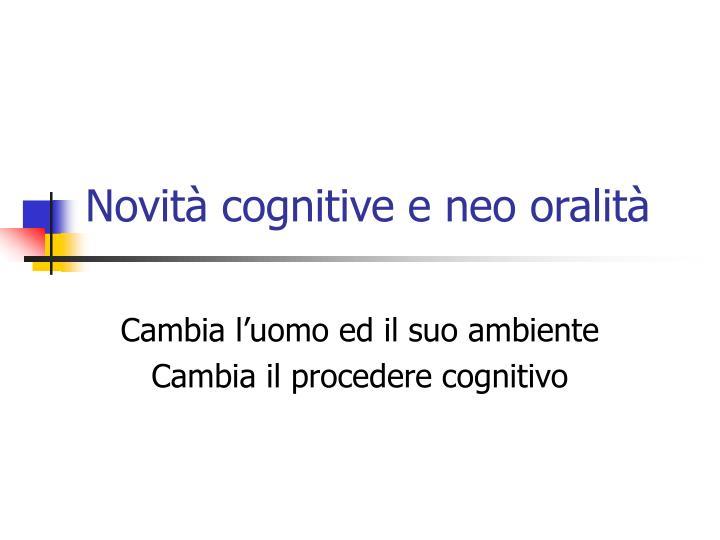 Novità cognitive e neo oralità