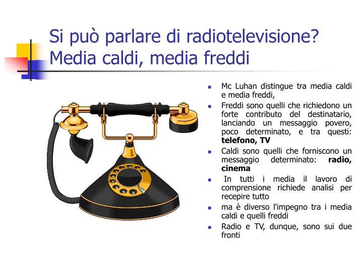 Si può parlare di radiotelevisione?