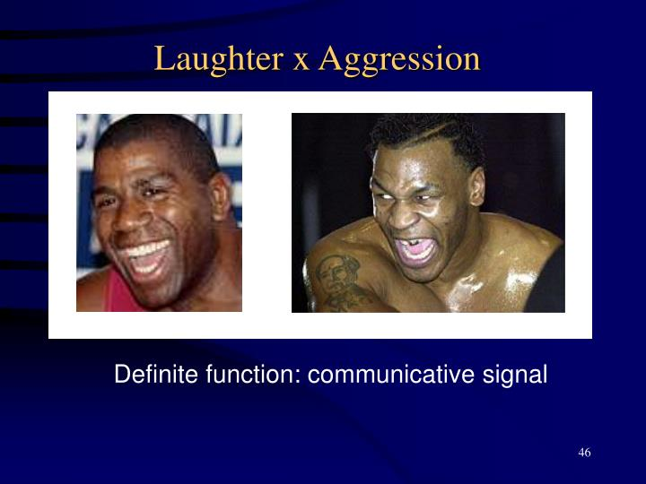 Laughter x Aggression